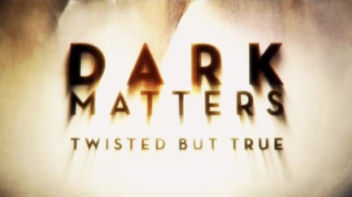 Dark Matters: Twisted But True s01e02 (2011) Narrated by ...